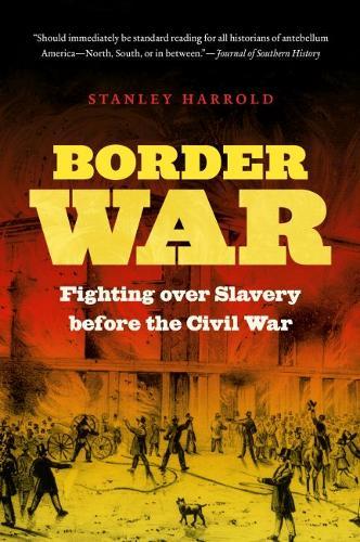 Border War: Fighting over Slavery before the Civil War - Civil War America (Paperback)