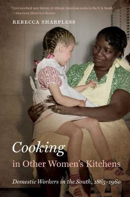 Cooking in Other Women's Kitchens: Domestic Workers in the South,1865-1960 - The John Hope Franklin Series in African American History and Culture (Paperback)