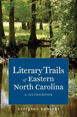 Literary Trails of Eastern North Carolina: A Guidebook (Paperback)