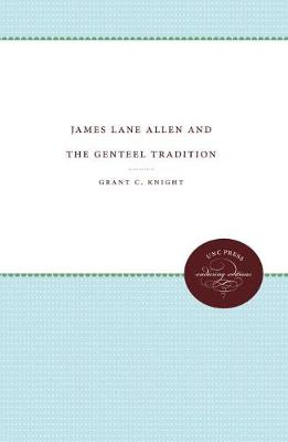 James Lane Allen and the Genteel Tradition (Paperback)