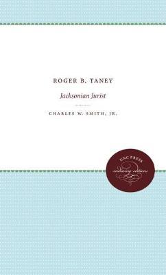 Roger B. Taney: Jacksonian Jurist (Paperback)