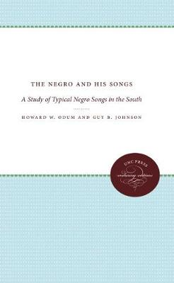 The Negro and His Songs: A Study of Typical Negro Songs in the South (Paperback)