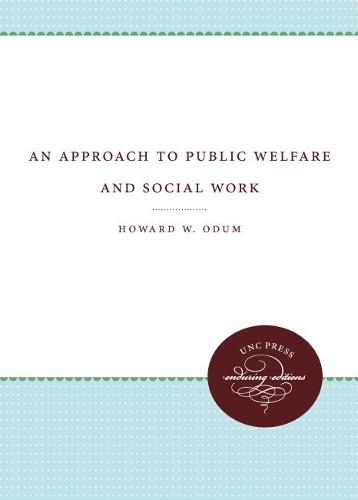 An Approach to Public Welfare and Social Work - UNC Press Enduring Edition (Paperback)