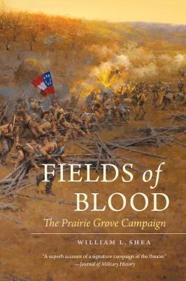 Fields of Blood: The Prairie Grove Campaign - Civil War America (Paperback)