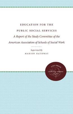 Education for the Public Social Services: A Report of the Study Committee of the American Association of Schools of Social Work (Paperback)
