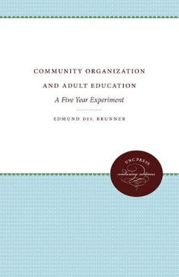 Community Organization and Adult Education: A Five Year Experiment (Paperback)