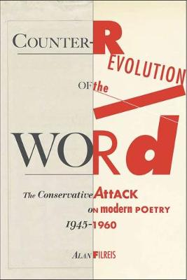 Counter-revolution of the Word: The Conservative Attack on Modern Poetry, 1945-1960 (Paperback)