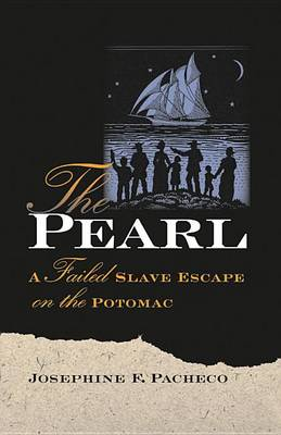 The Pearl: A Failed Slave Escape on the Potomac (Paperback)