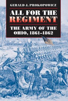 All for the Regiment: The Army of the Ohio, 1861-1862 - Civil War America (Paperback)