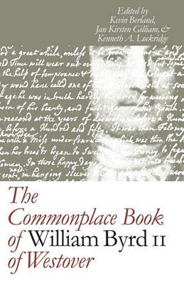 The Commonplace Book of William Byrd II of Westover - Published for the Omohundro Institute of Early American History and Culture, Williamsburg, Virginia (Paperback)