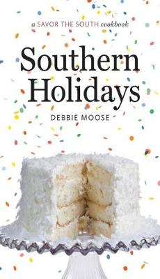 Southern Holidays: A Savor the South (R) cookbook - Savor the South Cookbooks (Hardback)