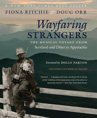 Wayfaring Strangers: The Musical Voyage from Scotland and Ulster to Appalachia (Hardback)