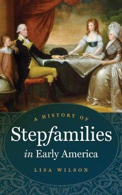 A History of Stepfamilies in Early America (Paperback)