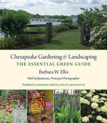 Chesapeake Gardening and Landscaping: The Essential Green Guide (Hardback)