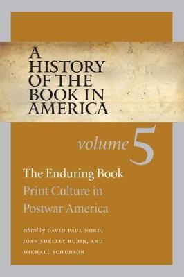A History of the Book in America, Volume 5: The Enduring Book: Print Culture in Postwar America (Paperback)