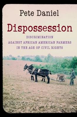 Dispossession: Discrimination against African American Farmers in the Age of Civil Rights (Paperback)