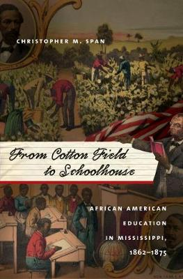 From Cotton Field to Schoolhouse: African American Education in Mississippi, 1862-1875 (Paperback)