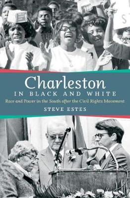 Charleston in Black and White: Race and Power in the South after the Civil Rights Movement (Hardback)