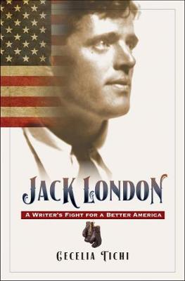 Jack London: A Writer's Fight for a Better America (Hardback)