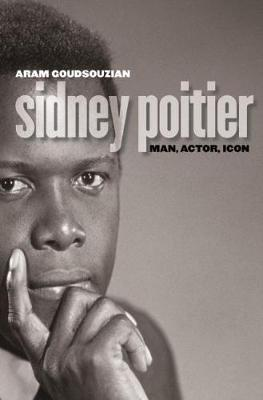 Sidney Poitier: Man, Actor, Icon (Paperback)
