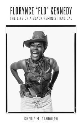 "Florynce """"Flo"""" Kennedy: The Life of a Black Feminist Radical (Hardback)"