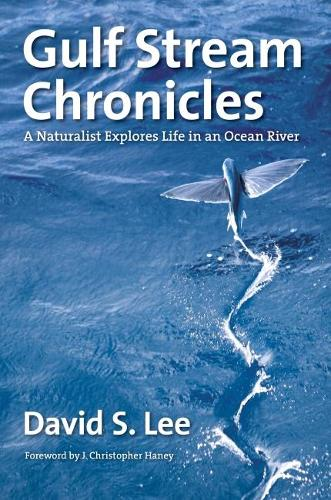 Gulf Stream Chronicles: A Naturalist Explores Life in an Ocean River (Hardback)