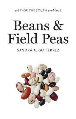 Beans and Field Peas: a Savor the South (R) cookbook - Savor the South Cookbooks (Hardback)