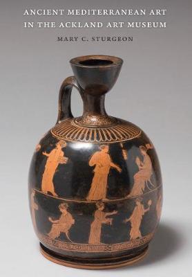 Ancient Mediterranean Art in the Ackland Art Museum (Paperback)