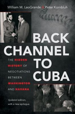 Back Channel to Cuba: The Hidden History of Negotiations between Washington and Havana, Updated Edition (Paperback)