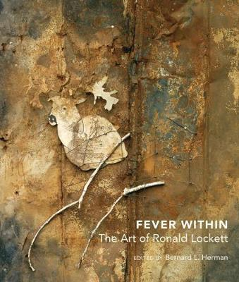 Fever Within: The Art of Ronald Lockett (Hardback)