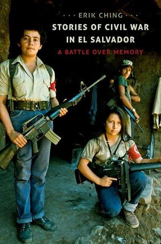 Stories of Civil War in El Salvador: A Battle over Memory (Paperback)