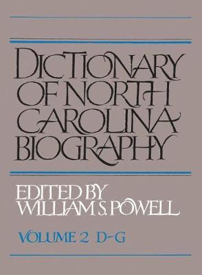 Dictionary of North Carolina Biography: Volume 2, D-G (Paperback)