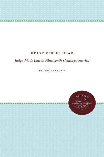 Heart versus Head: Judge-Made Law in Nineteenth-Century America - Studies in Legal History (Paperback)