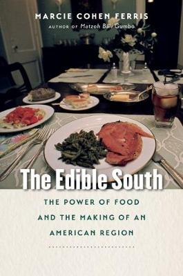 The Edible South: The Power of Food and the Making of an American Region (Paperback)