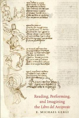 Reading, Performing, and Imagining the Libro del Arcipreste - North Carolina Studies in the Romance Languages and Literatures (Paperback)