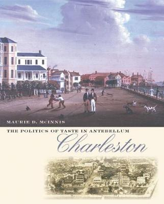 The Politics of Taste in Antebellum Charleston (Paperback)