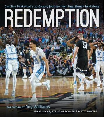 Redemption: Carolina Basketball's 2017 Journey from Heartbreak to History (Hardback)