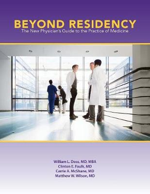Beyond Residency: The New Physician's Guide to the Practice of Medicine (Paperback)