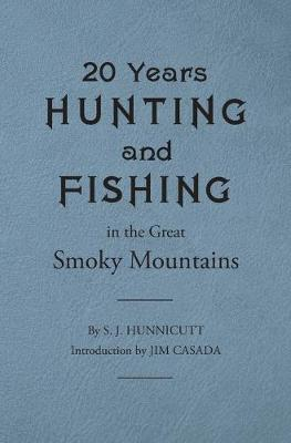 Twenty Years Hunting and Fishing in the Great Smoky Mountains (Paperback)