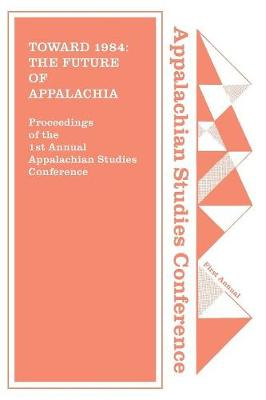 Toward 1984: The Future of Appalachia? (Paperback)
