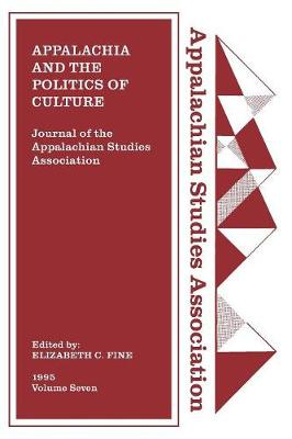Journal of the Appalachian Studies Association, Volume 7, 1995: Appalachia and the Politics of Culture (Paperback)