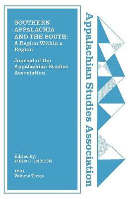 Cover Journal of the Appalachian Studies Association, Volume 3, 1991: Southern Appalachia and the South: A Region Within a Region