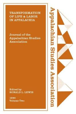 Journal of the Appalachian Studies Association, Volume 2, 1990: Transformation of Life and Labor in Appalachia (Paperback)