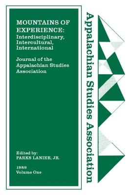 Journal of the Appalachian Studies Association, Volume 1, 1989: Mountains of Experience: Interdisciplinary, Intercultural, International (Paperback)
