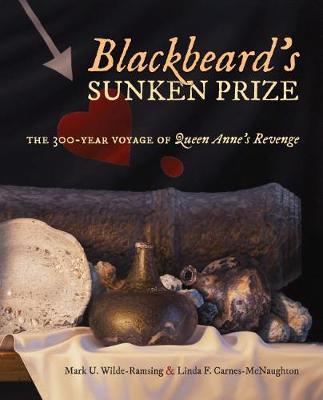 Blackbeard's Sunken Prize: The 300-Year Voyage of Queen Anne's Revenge (Paperback)