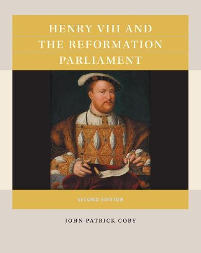 Henry VIII and the Reformation Parliament (Paperback)