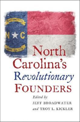 North Carolina's Revolutionary Founders (Paperback)