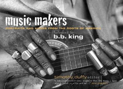 Music Makers: Portraits and Songs from the Roots of America (Paperback)