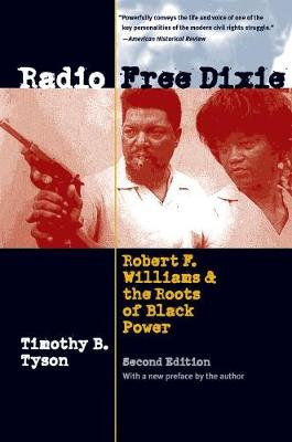 Radio Free Dixie: Robert F. Williams and the Roots of Black Power (Paperback)