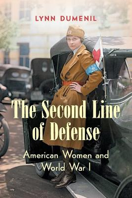 The Second Line of Defense: American Women and World War I (Paperback)
